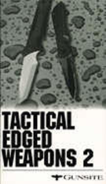 Gunsite Tactical Edged Weapons 2